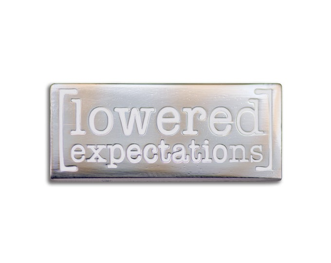 Lowered Expectations Pin