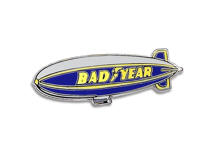 Bad Year Blimp Pin