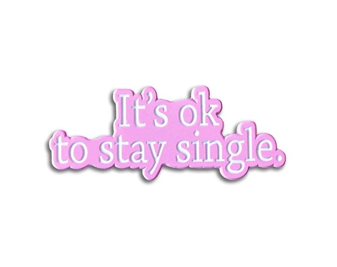 Stay Single Pin