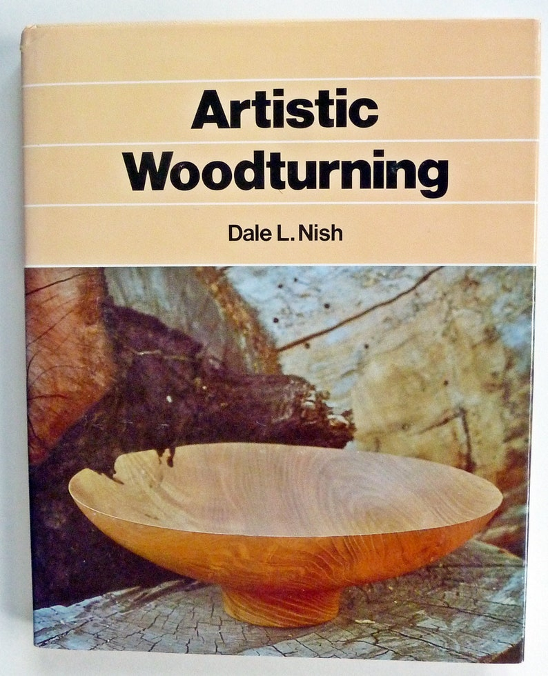 Artistic Woodturning by Dale L 1980 Nish Wood Crafts Woodworking