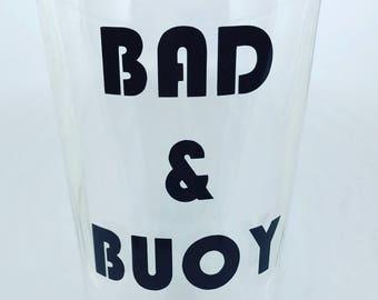 Bad & Buoy Beer Pint Glass