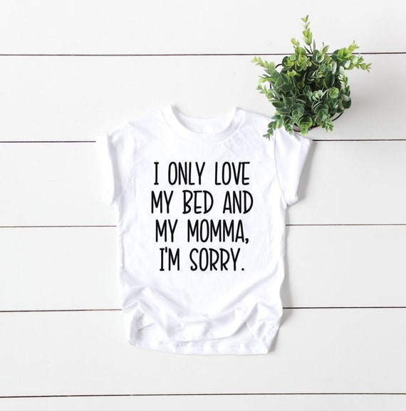I Only Love My Bed and My Momma Onesie Bella Canvas Baby Bodysuits