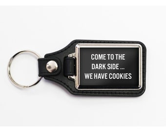 Funny Come to the Darkside Key Chain