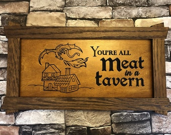 You're All Meat in a Tavern Wide Wooden Game Room Wall Sign