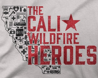 13e188625 CA Wildfire Heroes, 35% Donated to First Responders, Law Enforcement,  Firefighters, EMT, Dispatcher, 911 Shirt, Veteran Support T-shirt