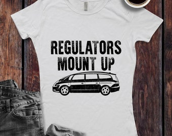 Regulators Mount Up T-Shirt Mama Mom Busy Minivan funny Style Shirt lettering - Ink Printed