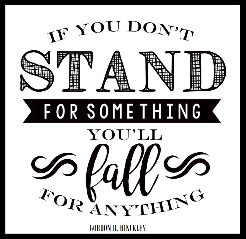 Digital Stand For Something Quote By Gordon B Hinckley Instant Etsy