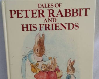 Tales of Peter Rabbit and His Friends ~ With 13 Beatrix Potter Stories and her illustrations ~ Hardcover 1984