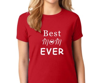BEST MOM EVER Mother's day gift T-Shirt S-3XL