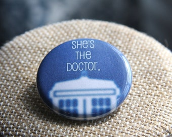 She's The Doctor (TARDIS) Doctor Who Button