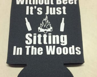 Can cozie without beer its just sitting in the woods