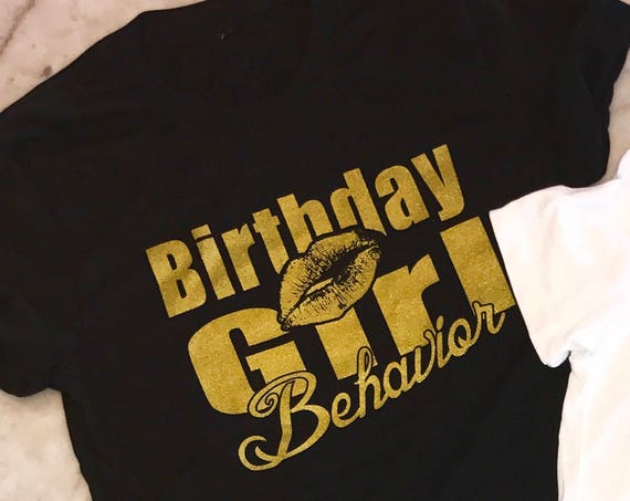 Black Birthday Behavior T shirt Tee available in Boyfriend Fit or Ladies fit