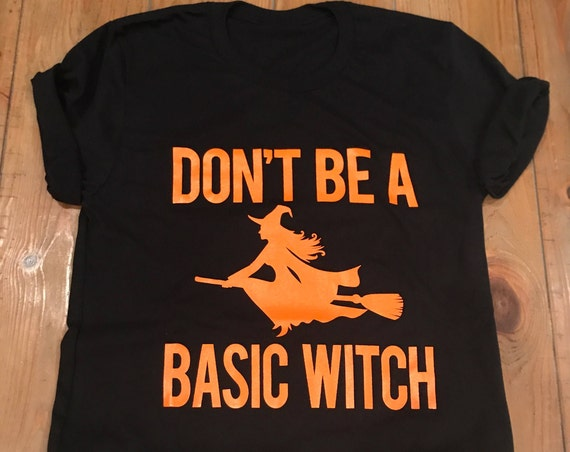 Don't Be A Basic Witch Halloween T Shirt Disney Not So Scary Night Party