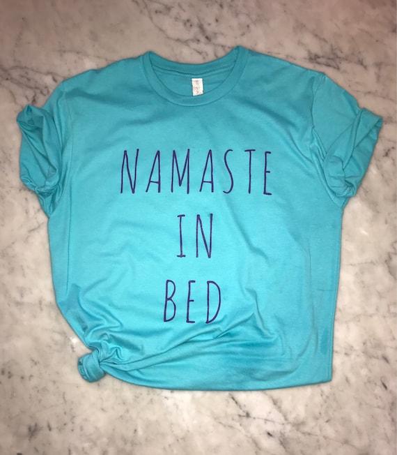 Namaste In Bed Yoga Spiritual casual chic  Fun Workout Boyfriend Tee