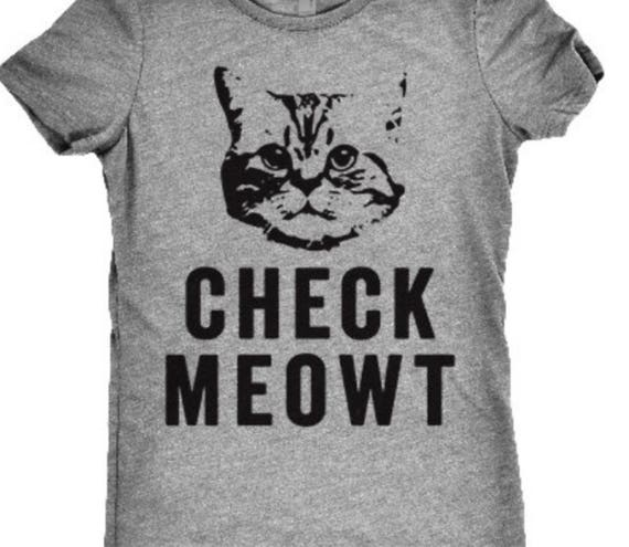 Check Meowt T Shirt Fun Cat Lovers Tee Boyfriend Fit