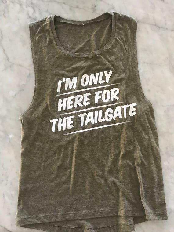 I'm Just Here for the Tailgate Ladies Olive Muscle Tank  Party Tank