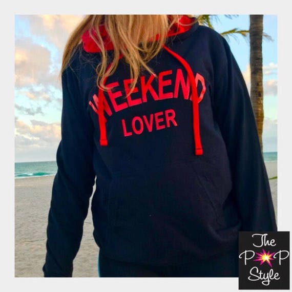 Weekend Lover Hoodie  T shirt with red inside perfect for Valentines Day