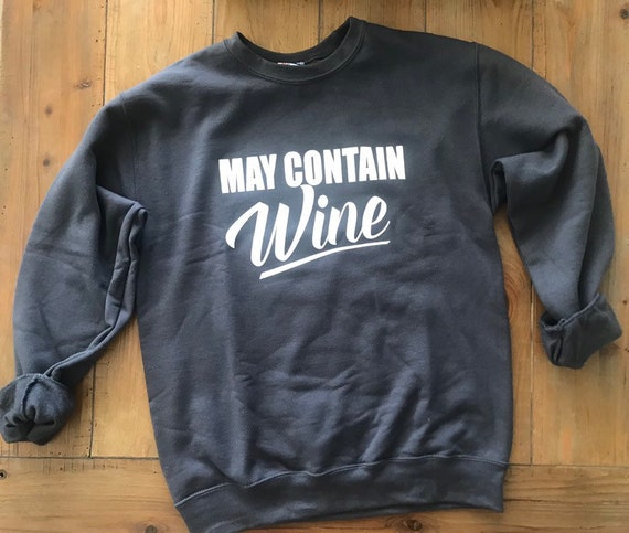 May Contain Wine Graphite Pullover Sweatshirt Perfect Gift for Wine Lovers