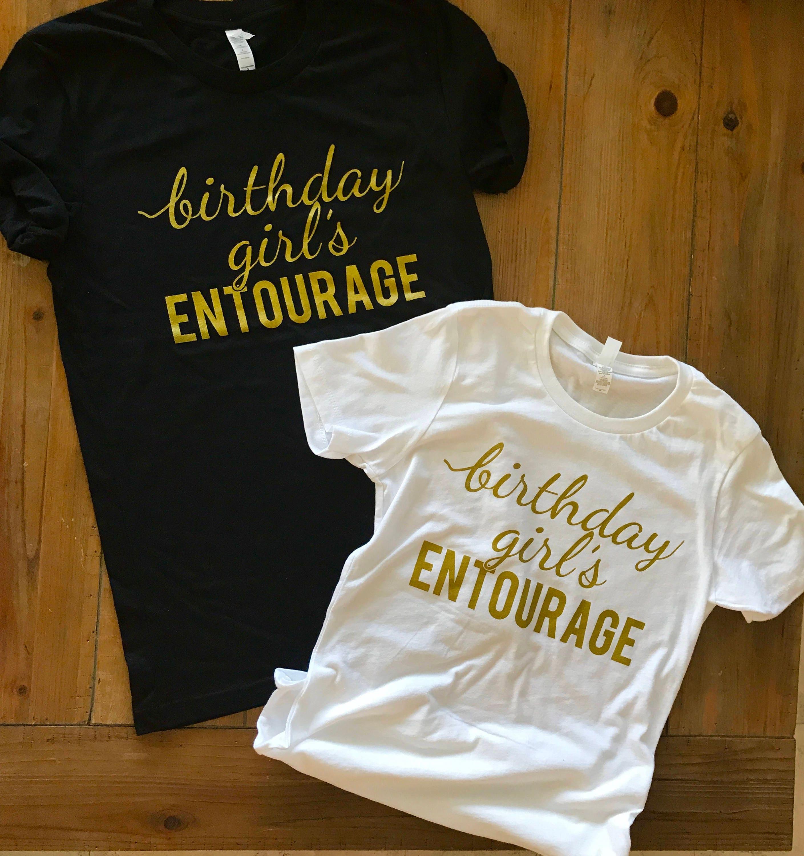 White Ladies Fit Or Boyfriend Birthday Party Entourage Tee T Shirts