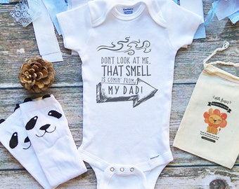 Don't Look at Me That Smell is Coming From My Dad Baby Onesie - Funny Baby Stink Onesie - Funny Dad Onesies - Smelly Dad Onesie - M260