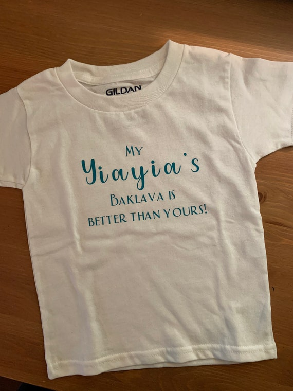 My Yiayia's Baklava is better than yours! Baby onesie - Toddler Shirt - Greek desserts - Personalized kid shirts
