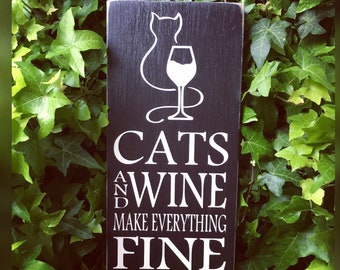 Cats and Wine make everything Fine, cat decor, cats and wine, wine lover, cat sign, wine decor, bar sign, cat mom, wine sign, crazy Cat lady