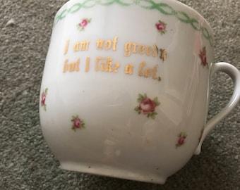 Vintage 'I Am Not Greedy But I Like A Lot' BIG Mug!