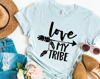 15b1460d51889b Love My Tribe Shirt
