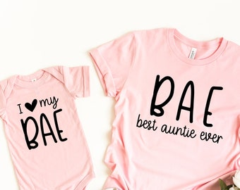 cc26e1fc9 BAE Best Aunt Ever, BAE Best Auntie Ever, I Love My BAE, Matching Aunt and  Niece Shirts, Matching Aunt Niece, Matching Aunt Shirts