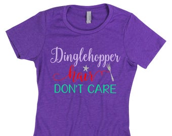 Dinglehopper Hair Don't Care Shirt,Dinglehopper Shirt,Mermaid Hair Don't Care,Mermaid Shirt,The Little Mermaid Ariel,Mermaid Life