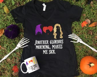 Another Glorious Morning Makes Me Sick,Another Glorious Morning Shirt,Hocus Pocus Shirt,Hocus Pocus Shirt Women,Hocus Pocus TShirt,Halloween