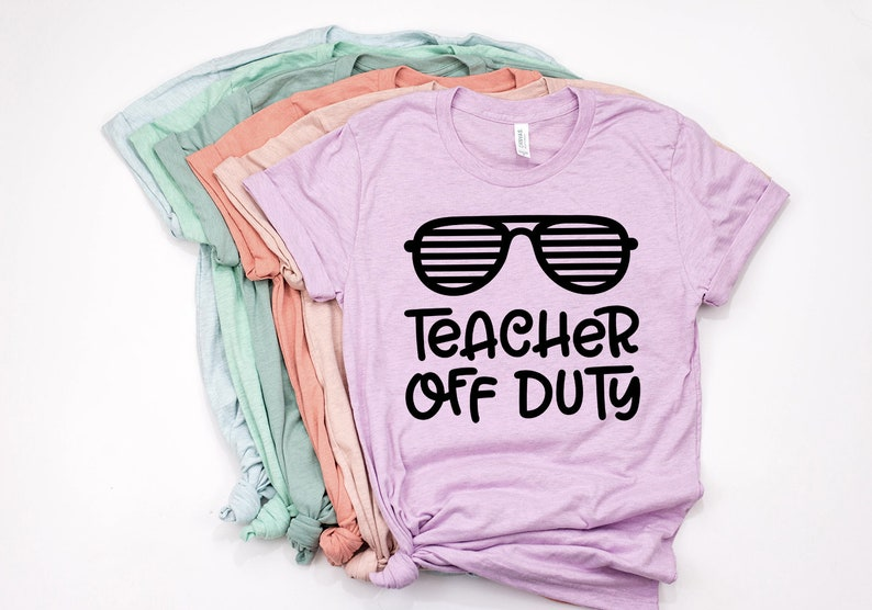 0301468acf Teacher Off Duty Shirt Teacher Shirts Last Day Of School | Etsy