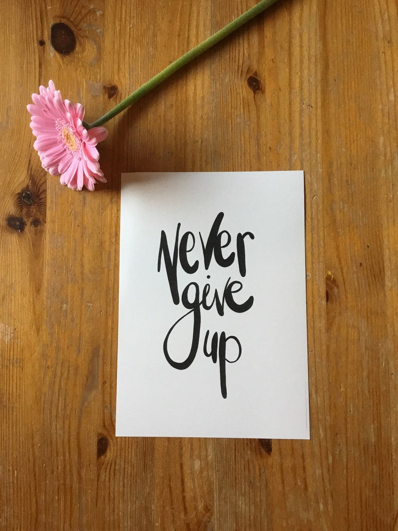 Never Give Up Digital Print and Journal Page Digital image 0