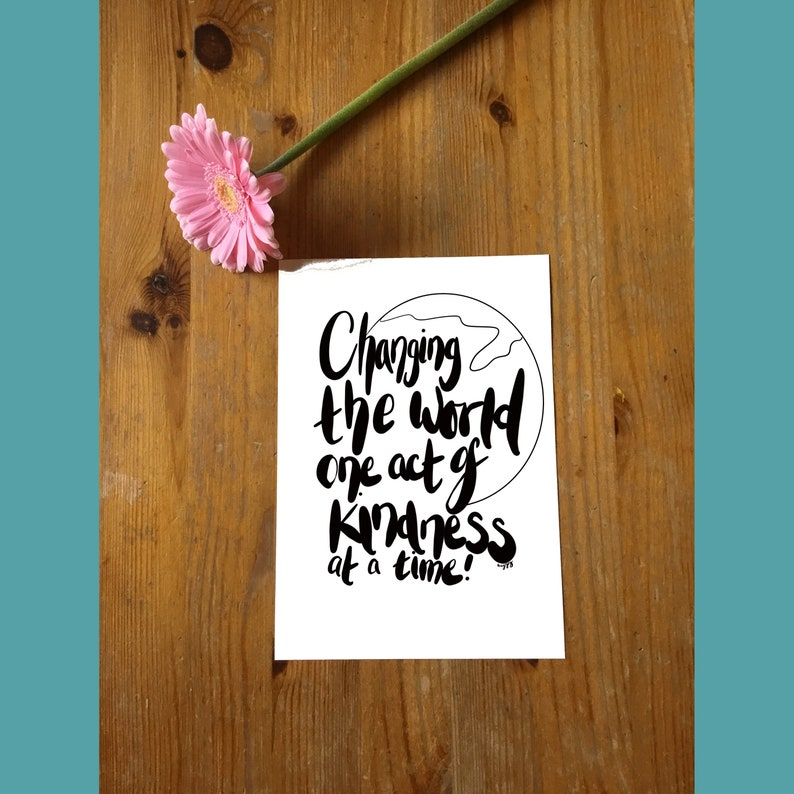 Change the world one act of kindness at a time print & image 0