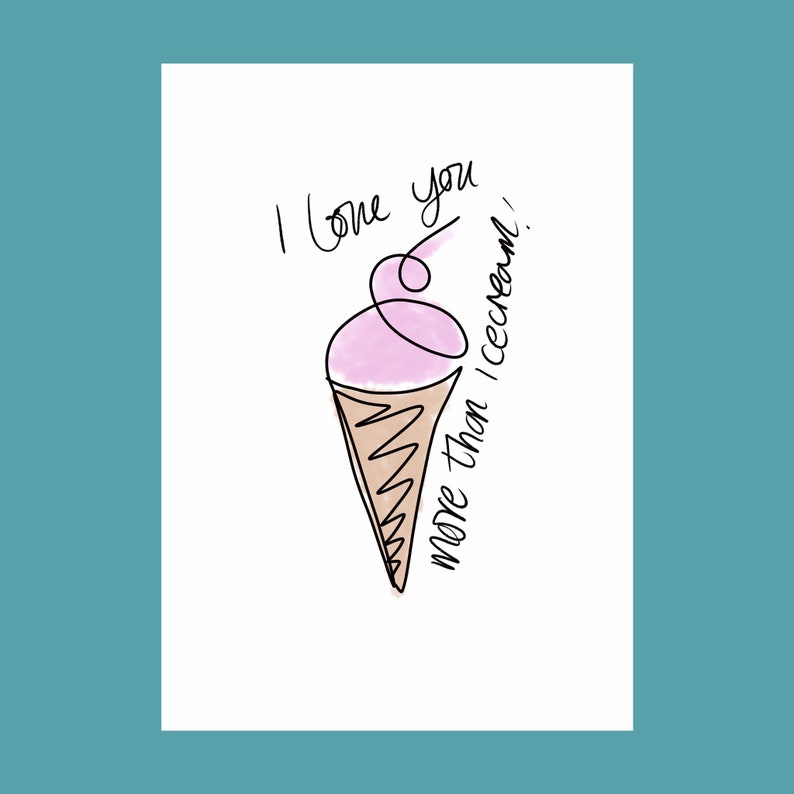 I love you more than ice cream  Oneliner digital print by image 0