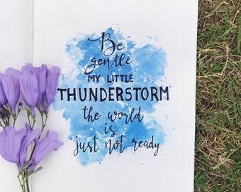 My little thunderstorm.