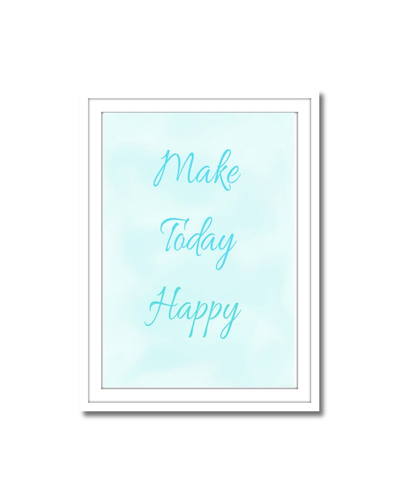 Make Today Happy Blue Background Printable Art Instant image 0