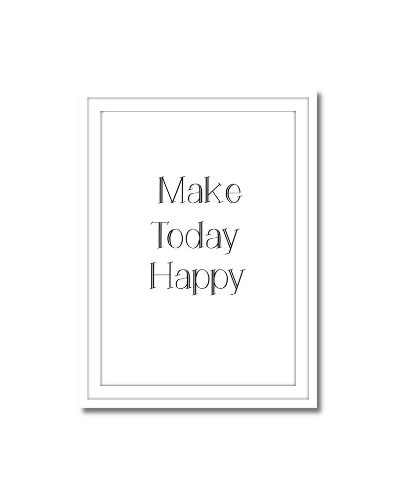 Make Today Happy Black and White Printable Art Instant image 0
