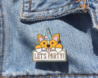 Let's Party Corgi Hard Enamel Pin