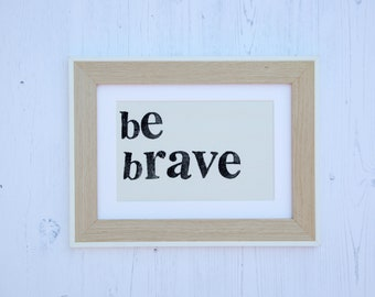 Be Brave mounted fabric print