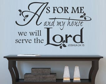 As for me and my house we will serve the Lord Joshua 24:15 Vinyl Wall Art ~ CHRISTIAN015