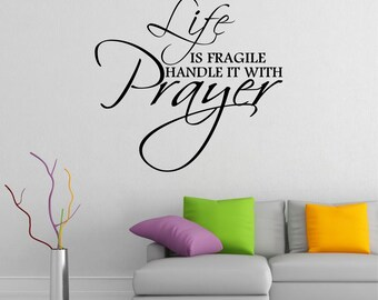 Life Is Fragile Handle It With Prayer Vinyl Wall Art ~ CHRISTIAN002