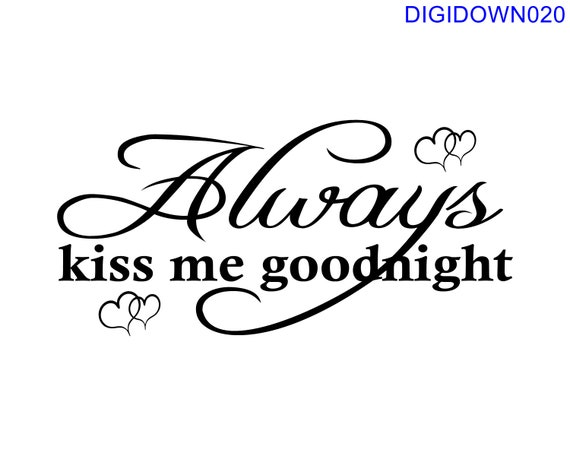 Always Kiss Me Goodnight With Hearts Svg Cut File Mtc Etsy
