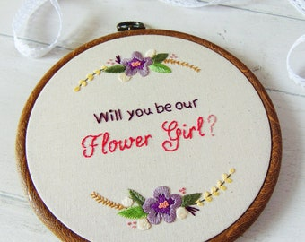 Flower Girl Gift, Will You Be Our Flower Girl, Personalised Flower Girl Proposal / Bespoke Hand Embroidered Hoop