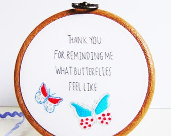 Butterfly Thank You Gift, Boyfriend Gift, Girlfriend Gift, Romantic Anniversary Gift, Butterfly Gifts / Bespoke Hand Embroidered Hoop