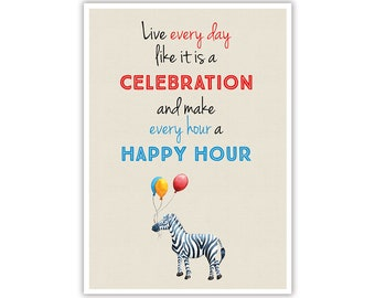 Watercolour Zebra Celebrate Every Day Quote - Instant Digital Download - Large Printable Poster Artwork - Wall Art Nursery Home Office