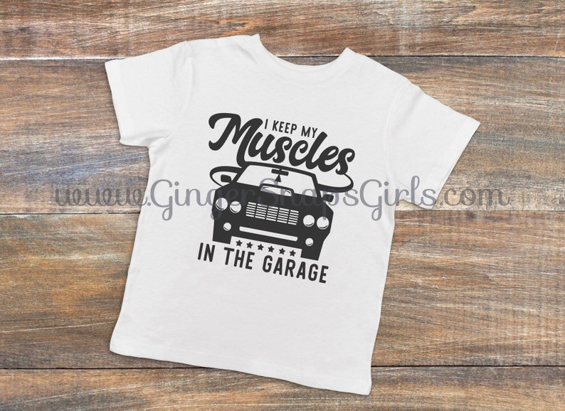 30f217708 I Keep My Muscles in the Garage Kids' T-shirt Muscle car | Etsy