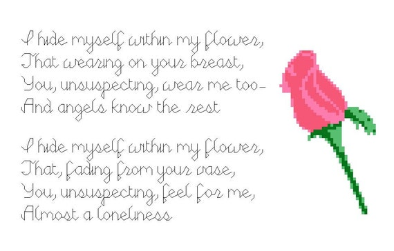 Emily Dickinsons I Hide Myself Within My Flower Complete Poem And Rosebud Cross Stitch Pattern