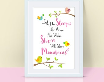 Printable Nursery Wall Art, Let her sleep for when she wakes she will move mountains
