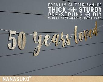 50th birthday banner, 50 years loved, Glitter banner, 50th birthday decorations, cursive banner